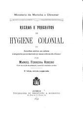 Regras e preceitos de hygiene colonia; ou, Conselhos praticos aos colonos e emigrantes que se destinam ás nossas colonias do ultramar
