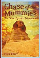 Chase of the Mummies: An Ethan Sparks Adventure