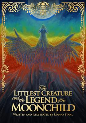 The Littlest Creature and the Legend of the Moonchild PDF
