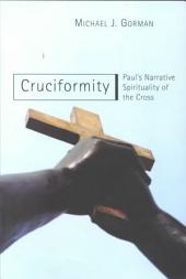 Cruciformity: Paul's Narrative Spirituality of the Cross