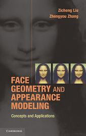 Face Geometry and Appearance Modeling: Concepts and Applications