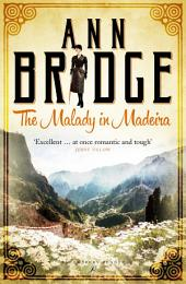The Malady in Madeira: A Julia Probyn Mystery, Book 7