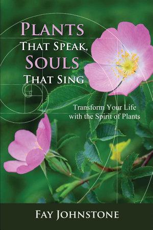 Plants That Speak  Souls That Sing