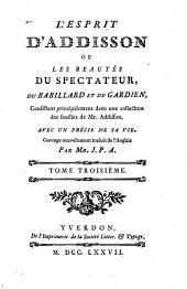 L'esprit d'Addison ou Les beautés du spectateur, du babillard et du gardien [...]: Volume3