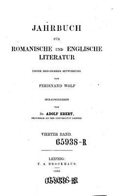Jahrbuch f  r Romanische und Englische Literatur unter besonderer Mitwirkung von F  Wolf hrsg  von A  Ebert PDF