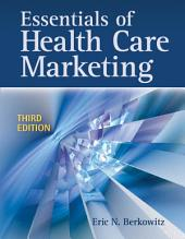 Essentials of Health Care Marketing: Edition 3