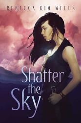 Shatter The Sky Book PDF