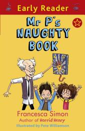 Mr P's Naughty Book (Early Reader)