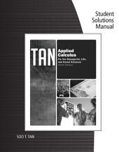 Student Solutions Manual for Tan's Applied Calculus for the Managerial, Life, and Social Sciences, 9th: Edition 9