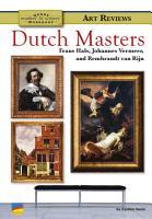Dutch Masters Frans Hals  Johannes Vermeer  and Rembrandt Van Rijn PDF