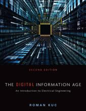 The Digital Information Age: An Introduction to Electrical Engineering: Edition 2