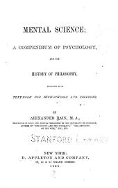 Mental Science: A Compendium of Psychology, and the History of Philosophy, Designed as a Text-book for High-schools and Colleges