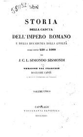 Storia della caduta dell'Impero Romano e della decadenza della civilta dall'anno 250 al 1000 di J. C. L. Sismondo Sismondi