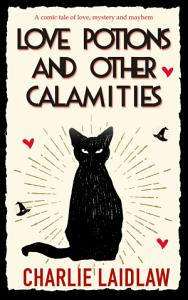 Love Potions and Other Calamities Book
