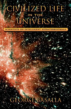 Civilized Life in the Universe PDF