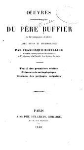 Œuvres philosophiques du père Buffier de la Compagnie de Jésus