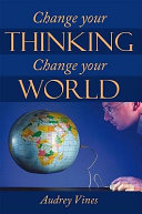 Change Your Thinking Change Your World