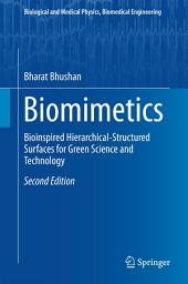 Biomimetics: Bioinspired Hierarchical-Structured Surfaces for Green Science and Technology, Edition 2