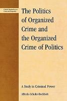 The Politics of Organized Crime and the Organized Crime of Politics PDF