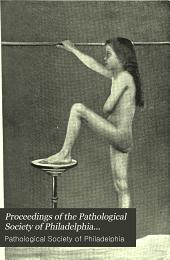 Proceedings of the Pathological Society of Philadelphia...