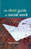 The Short Guide to Social Work PDF