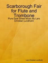 Scarborough Fair for Flute and Trombone - Pure Duet Sheet Music By Lars Christian Lundholm