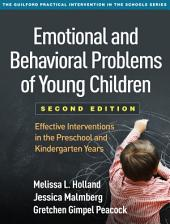 Emotional and Behavioral Problems of Young Children, Second Edition: Effective Interventions in the Preschool and Kindergarten Years, Edition 2
