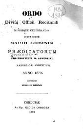Ordo divini officii recitandi missaeque celebrandae justa ritum sacri ordinis Praedicatorum pro Provincia S. Augustini Raepublicae Argentinae, anno 1879: Córdubae, Superiourum facultate
