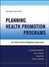 Planning Health Promotion Programs: An Intervention Mapping Approach, Edition 2