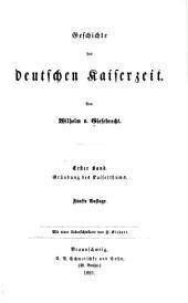 Geschichte der deutschen Kaiserzeit: Bd. Gründung des Kaiserthums. 1. Th. Entstehung des Deutschen Reichs. 2. Th. Das Kaiserthum der Ottonen