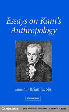 Essays on Kant s Anthropology PDF