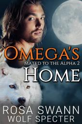 Omega's Home (Mated to the Alpha #2): Mpreg Gay M/M Shifter Romance