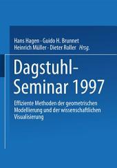 Dagstuhl-Seminar 1997: Effiziente Methoden der geometrischen Modellierung und der wissenschaftlichen Visualisierung