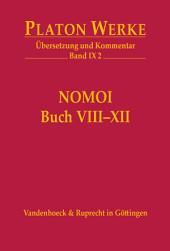 Nomoi (Gesetze), Buch VIII-XII: Übersetzung und Kommentar