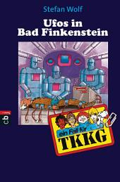 TKKG - UFOS in Bad Finkenstein: Band 15