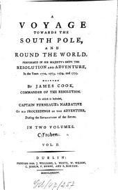 A Voyage towards the South Pole and round the world: Performed In His Majesty's Ships The Resolution And Adventure, In The Years 1772, 1773, 1774 and 1775 : In which is included Captain Furneaux's Narrative of his proceedings In The Adventure, During The Separation of the Ships ; In Two Volumes, Volume 2