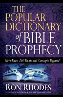 Popular Dictionary of Bible Prophecy  The PDF