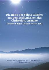 Die Reise der S?hne Giaffers aus dem Italienischen des Christoforo Armeno