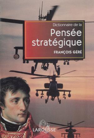 Dictionnaire de la pens  e strat  gique PDF