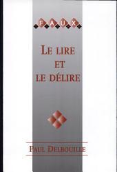 Le lire et le délire: receuil offert à Paul Delbouille par ses collègues, ses élèves et ses amis à l'occasion de son accession à l'honorariat