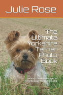 The Ultimate Yorkshire Terrier Photo Book