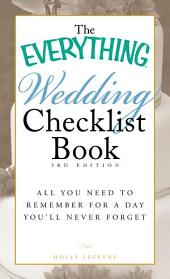 The Everything Wedding Checklist Book: All you need to remember for a day you'll never forget, Edition 3