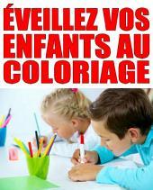 Éveillez vos enfants au coloriage