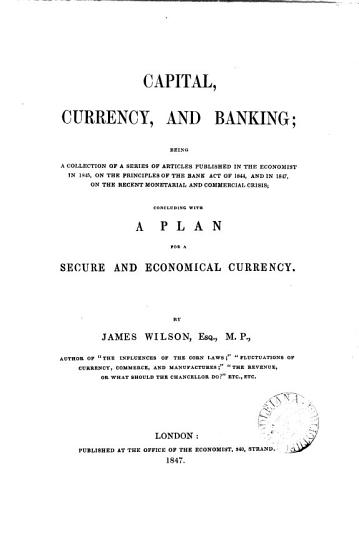 Capital  currency  and banking  a ser  of articles publ  in The Economist PDF
