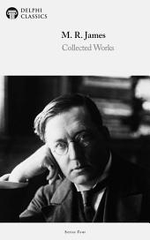 Delphi Collected Works of M. R. James (Illustrated)
