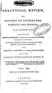The Analytical Review, Or History of Literature, Domestic and Foreign, on an Enlarged Plan: Volume 22