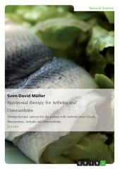 Nutritional therapy for Arthritis and Osteoarthritis: Dietary therapy options for the patient with Arthritis urica (Gout), Rheumatism, Arthritis and Osteoarthritis