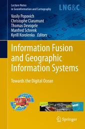 Information Fusion and Geographic Information Systems: Towards the Digital Ocean