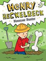 Henry Heckelbeck Dinosaur Hunter PDF