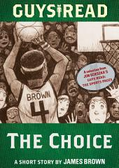 Guys Read: The Choice: A Short Story from Guys Read: The Sports Pages